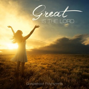 Great is the Lord